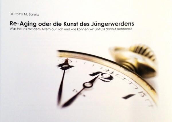 Re-Aging oder die Kunst des Jüngerwerdens (Broschüre)