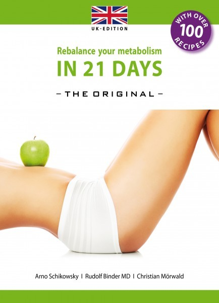 Rebalance your metabolism IN 21 DAYS (UK-Version)