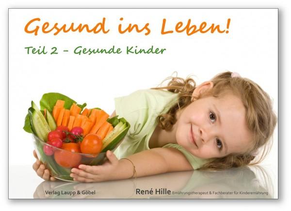 Gesund ins Leben! Teil 2 - Gesunde Kinder (Broschüre)