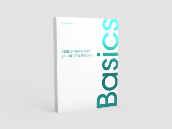 Basics - Insidertipps aus 24 Jahren Praxis - Gabi Steiner