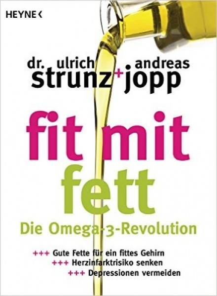 Fit mit Fett: Die Omega-3-Revolution